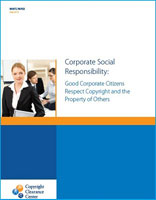 Corporate Social Responsibility: Good Corporate Citizens Respect Copyright and the Property of Others