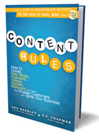 Content Rules:  How To Create Killer Blogs, Podcasts, Videos, Ebooks, Webinars, and More that Engage Customers and Ignite Your Business